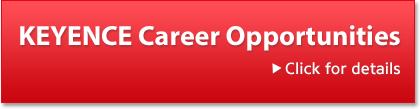 KEYENCE Career Opportunities / Click for details